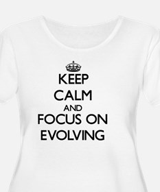 Keep Calm and focus on EVOLVING Plus Size T-Shirt