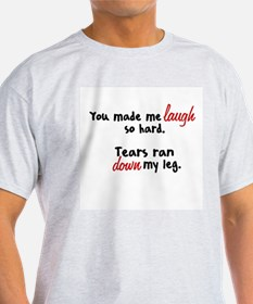 You made me laugh T-Shirt