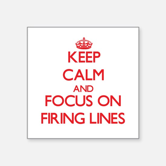 Keep Calm and focus on Firing Lines Sticker
