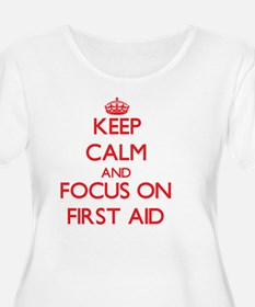 Keep Calm and focus on First Aid Plus Size T-Shirt