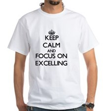 Keep Calm and focus on EXCELLING T-Shirt