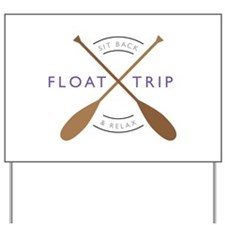 Sit back & relax float trip Yard Sign