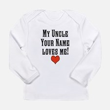 My Uncle Loves Me Long Sleeve T-Shirt