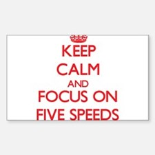 Keep Calm and focus on Five Speeds Decal