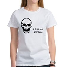 A Skull Lives Inside Your Face T-Shirt
