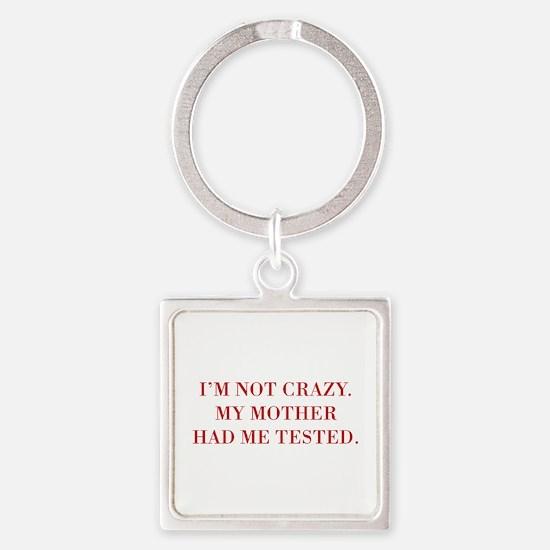 IM-NOT-CRAZY-BOD-RED. Keychains