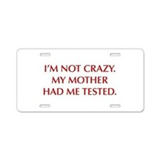 IM-NOT-CRAZY-OPT-RED Aluminum License Plate
