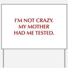 IM-NOT-CRAZY-OPT-RED Yard Sign