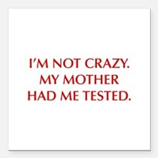 "IM-NOT-CRAZY-OPT-RED Square Car Magnet 3"" x 3"""
