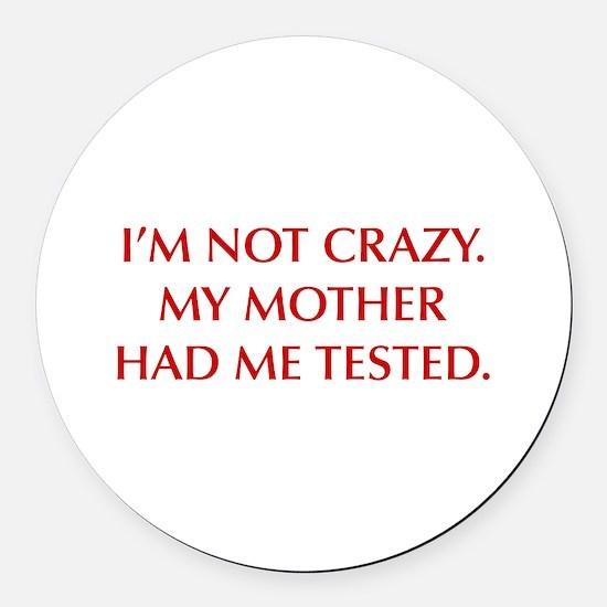 IM-NOT-CRAZY-OPT-RED Round Car Magnet