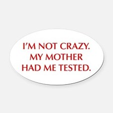 IM-NOT-CRAZY-OPT-RED Oval Car Magnet