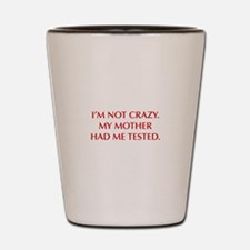 IM-NOT-CRAZY-OPT-RED Shot Glass