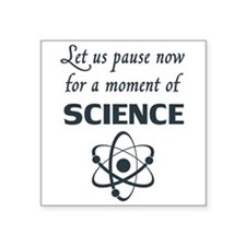 Pause for a Moment of Science Sticker