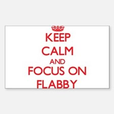 Keep Calm and focus on Flabby Decal