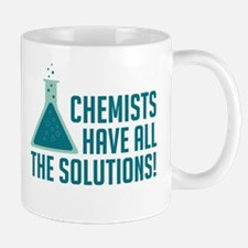 Chemists Have All The Solutions Mugs