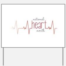 National Heart Month Yard Sign