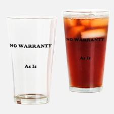 No Warranty Drinking Glass