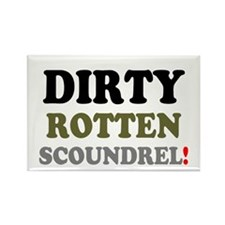 DIRTY ROTTEN SCOUNDREL! Magnets