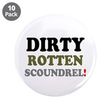 """DIRTY ROTTEN SCOUNDREL! 3.5"""" Button (10 pack)"""