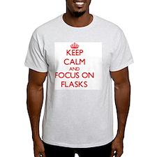 Keep Calm and focus on Flasks T-Shirt