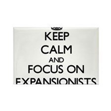 Keep Calm and focus on EXPANSIONISTS Magnets