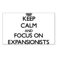 Keep Calm and focus on EXPANSIONISTS Decal