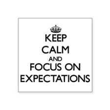 Keep Calm and focus on EXPECTATIONS Sticker