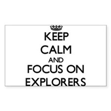 Keep Calm and focus on EXPLORERS Decal