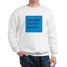Entered Passed Raised Sweatshirt