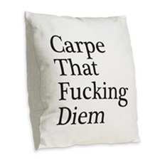 Carpe Diem, Motivational Humor Burlap Throw Pillow
