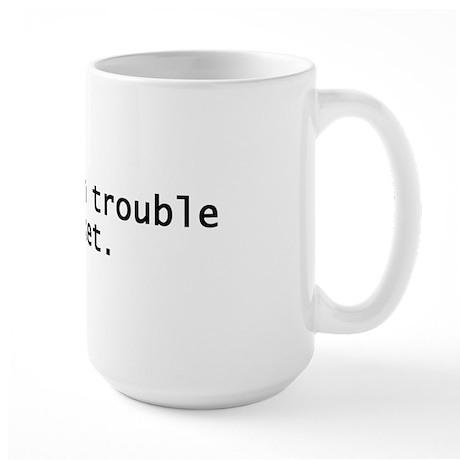 Trouble Ticket Large Mug