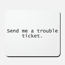 Trouble Ticket Mousepad