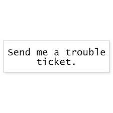 Trouble Ticket Bumper Bumper Sticker