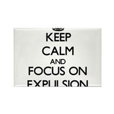 Keep Calm and focus on EXPULSION Magnets