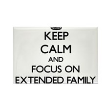 Keep Calm and focus on EXTENDED FAMILY Magnets