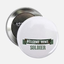 "Welcome Home Soldier 2.25"" Button"