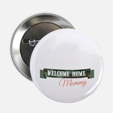 """Welcome Home Mommy 2.25"""" Button"""