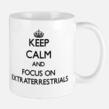 Keep Calm and focus on EXTRATERRESTRIALS Mugs