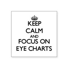 Keep Calm and focus on EYE CHARTS Sticker