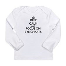 Keep Calm and focus on EYE CHARTS Long Sleeve T-Sh