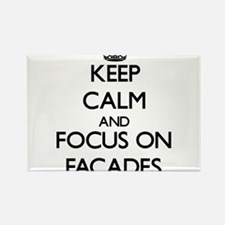 Keep Calm and focus on Facades Magnets