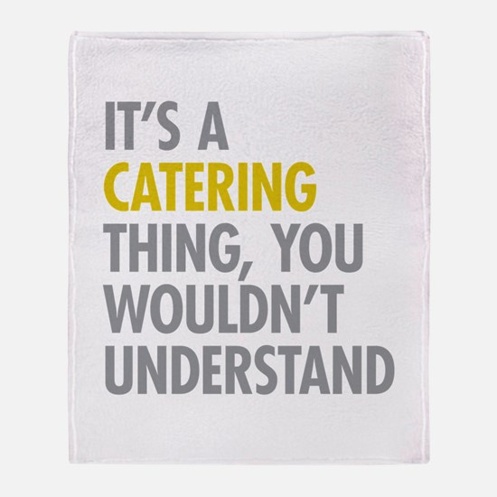 Its A Catering Thing Throw Blanket