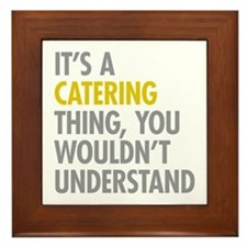 Its A Catering Thing Framed Tile