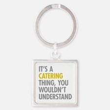 Its A Catering Thing Square Keychain