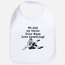 Me And My Uncle Love Wrestling Bib