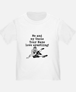 Me And My Uncle Love Wrestling T-Shirt