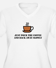 Just pour the coffee Plus Size T-Shirt
