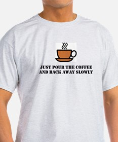 Just pour the coffee T-Shirt