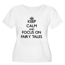 Keep Calm and focus on Fairy Tales Plus Size T-Shi