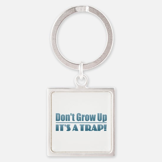 Don't Grow Up Keychains